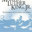 """The Legacy of Martin Luther King Jr: The boundaries of Law, Politics and Religion"" – By Lewis Baldwin"