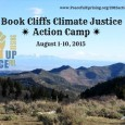 NOTE: REVISED APPLICATION DEADLINE! PLEASE APPLY BY JULY 15TH at http://goo.gl/forms/Bc7pbHyVCS Peaceful Uprising is very excited to announce the 2015 Book Cliffs Climate Justice Action Camp. It will take place from […]