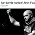 """This just keeps getting bigger. Josh Fox, creator of the award-winning film """"Gasland"""", has created a moving and informative new video about the Tar Sands Action in Washington DC. He […]"""